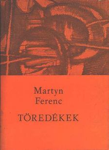 Martyn Ferenc - Töredékek [antikvár]