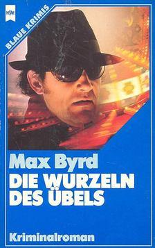 BYRD, MAX - Die Wurzeln des Übels [antikvár]