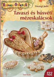 Tószegi Judit - Tavaszi és húsvéti mézeskalácsok