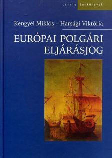 KENGYEL MIKLÓS, HARSÁGI VIKTÓRIA - EURÓPAI POLGÁRI ELJÁRÁSJOG