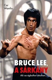 CAI WANLIU - Bruce Lee, a sárkány