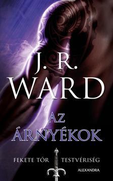 J. R. Ward, - Az árnyékok - Fekete Tőr Testvériség 13.