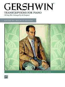 GERSHWIN - TRANSCRIPTIONS FOR PIANO. 18 SONG HITS ARR. BY THE COMPOSER EC. BY M. HINSON