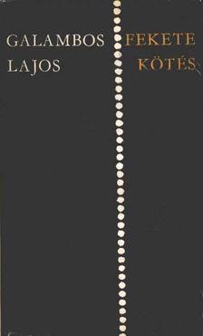 GALAMBOS LAJOS - Fekete kötés [antikvár]