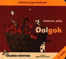 Andorka Júlia - DOLGOK - MŰVÉSZET GYEREKEKNEK ***