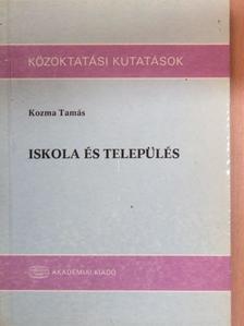 Kozma Tamás - Iskola és település [antikvár]