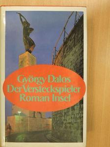 Dalos György - Der Versteckspieler [antikvár]