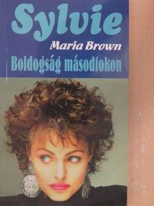Maria Brown - Boldogság másodfokon [antikvár]