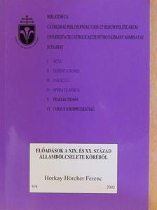 Horkay Hörcher Ferenc - Előadások a XIX. és XX. század állambölcselete köréből V/4 [antikvár]