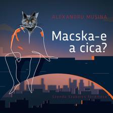 Alexandru Musina - Alexandru Musina: Macska-e a cica?