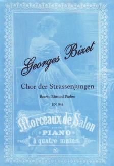 Georges Bizet - CHOR DER STRASSENJUNGEN (BEARB.: EDMUND PARLOW) ZONGORA NÉGYKÉZ