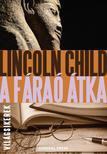 Lincoln Child - A fáraó átka