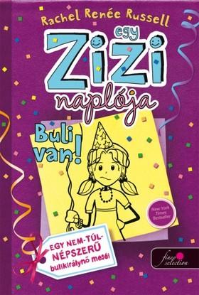 Rachel Renee Russell - Egy Zizi naplója 2. - Buli van! - Egy nem túl népszerű bálkirálynő meséi