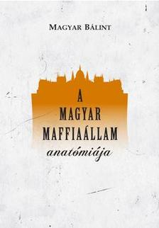 MAGYAR B - A magyar maffiaállam anatómiája