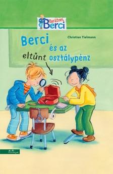 Christian Tielmann - Berci és az eltűnt osztálypénz [eKönyv: epub, mobi]