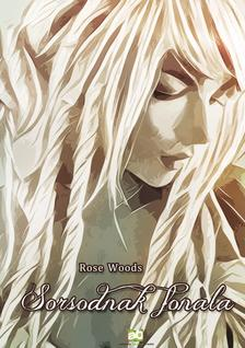 Rose Woods - Sorsodnak fonala