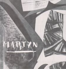 Horváth Ferenc - Martyn Ferenc állandó kiállítása - Tata [antikvár]