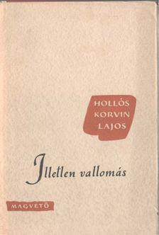 Hollós Korvin Lajos - Illetlen vallomás [antikvár]