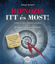 Salinger Richárd - HIPNÓZIS ITT és MOST!