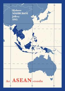 Kishore Mahbubani - Jeffery Sng - Az ASEAN-csoda