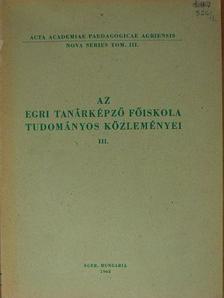 Csikós Andor - Az Egri Tanárképző Főiskola Tudományos Közleményei III. [antikvár]