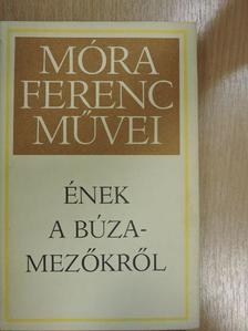 Móra Ferenc - Ének a búzamezőkről [antikvár]