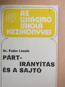 Dr. Fodor László - Pártirányítás és a sajtó [antikvár]