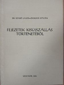 Dr. Szabó Lajos - Fejezetek Kisújszállás történetéből [antikvár]