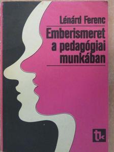 Lénárd Ferenc - Emberismeret a pedagógiai munkában [antikvár]