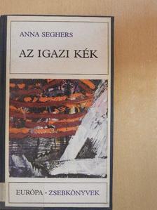 Anna Seghers - Az igazi kék [antikvár]