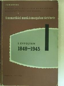 Dr. Szántó György - A nemzetközi munkásmozgalom története 1848-1945 [antikvár]