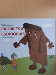 Szakáli Anna - Patrik és a csokióriás [antikvár]