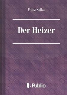 Franz Kafka - Der Heizer [eKönyv: epub, mobi, pdf]