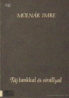 Molnár Imre - Táj tankkal és sirállyal [antikvár]