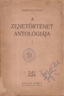 Bartha Dénes - A zenetörténet antológiája I. - Jegyzetek és magyarázatok [antikvár]
