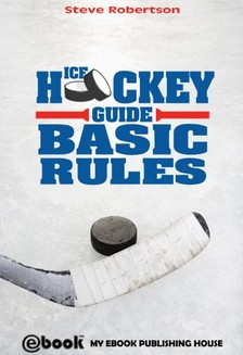 Robertson Steve - Ice Hockey Guide - Basic Rules [eKönyv: epub, mobi]