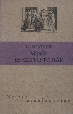 Jean de La Fontaine - Mesék és széphistóriák
