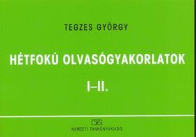 Tegzes György - Hétfokú olvasógyakorlatok I-II.