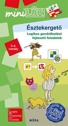 LDI555 - Észtekergető - Logikus gondolkodást fejlesztő feladatok 3-4. osztály