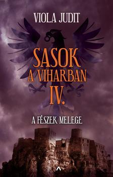 Viola Judit - Sasok a viharban IV. - A fészek melege