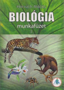 Horváth Miklós - Biológia 7. - Munkafüzet [antikvár]