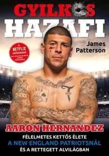 James Patterson - Gyilkos Hazafi - Aaron Hernandez [eKönyv: epub, mobi]