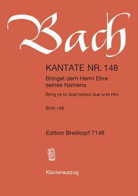 J. S. Bach - KANTATE BWV 148 BRINGET DEM HERRN EHRE SEINES HAMENS, KLAVIERAUSZUG