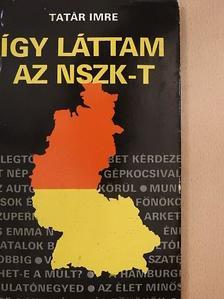 Tatár Imre - Így láttam az NSZK-t [antikvár]