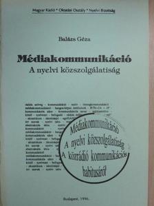 Balázs Géza - Médiakommunikáció [antikvár]