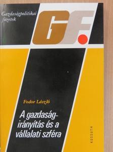 Fodor László - A gazdaságirányítás és a vállalati szféra [antikvár]