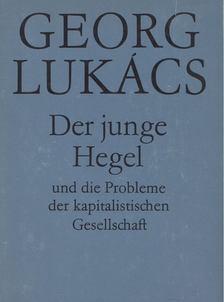 Georg Lukács - Der junge Hegel und die Probleme der kapitalistischen Gesellschaft [antikvár]