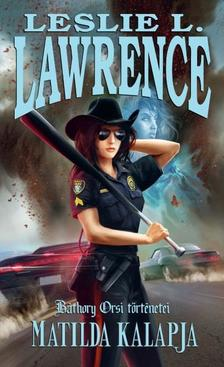 Leslie L. Lawrence - Matilda kalapja - Báthory Orsi történetei