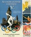 Ivanics Tibor Lévai György - - Az újkori nyári olimpiák története 5. [eKönyv: epub, mobi]