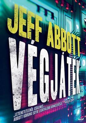 Jeff Abbott - Végjáték - PUHA BORÍTÓS